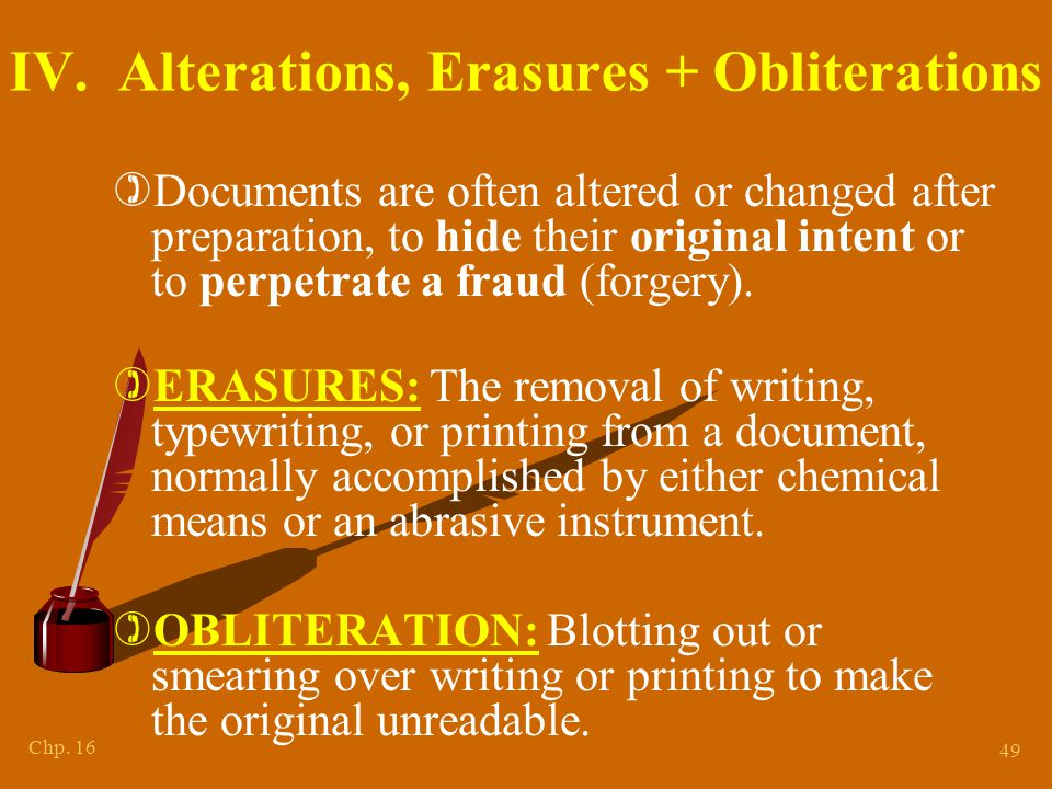 ERASURES Various methods used to erase parts of a document: