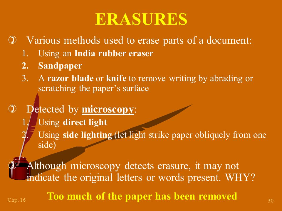 ERASURES Detected by microscopy: Using direct light