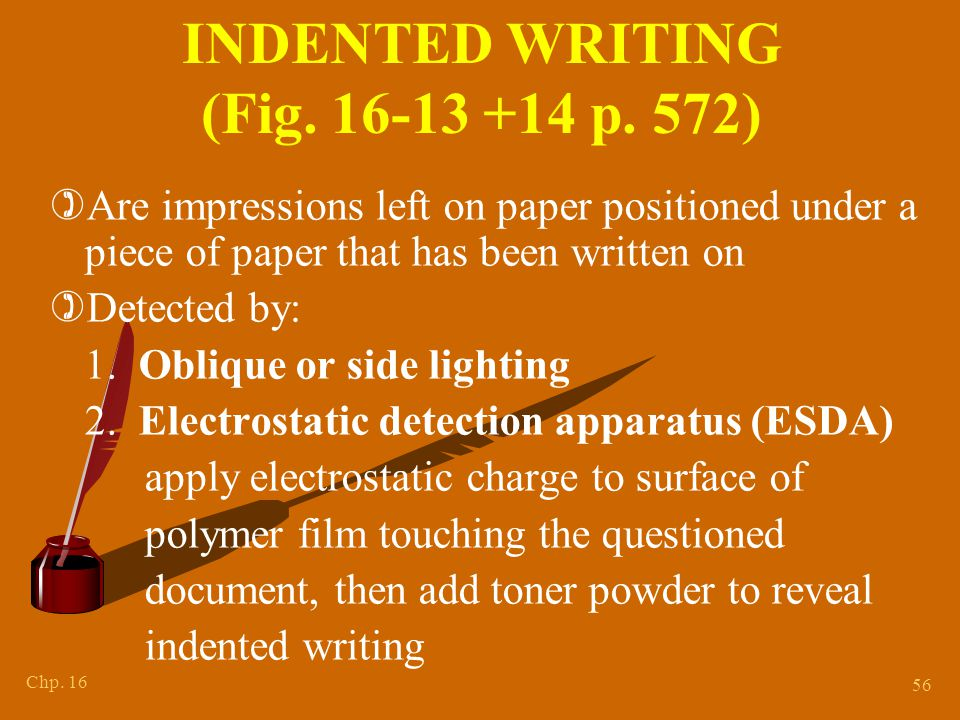 Chapter 15 INK COMPARISON. How to determine whether the ink on the known and questioned document came from the same pen