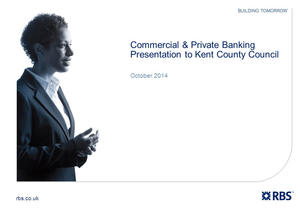 Commercial & Private Banking Presentation to Kent County Council
