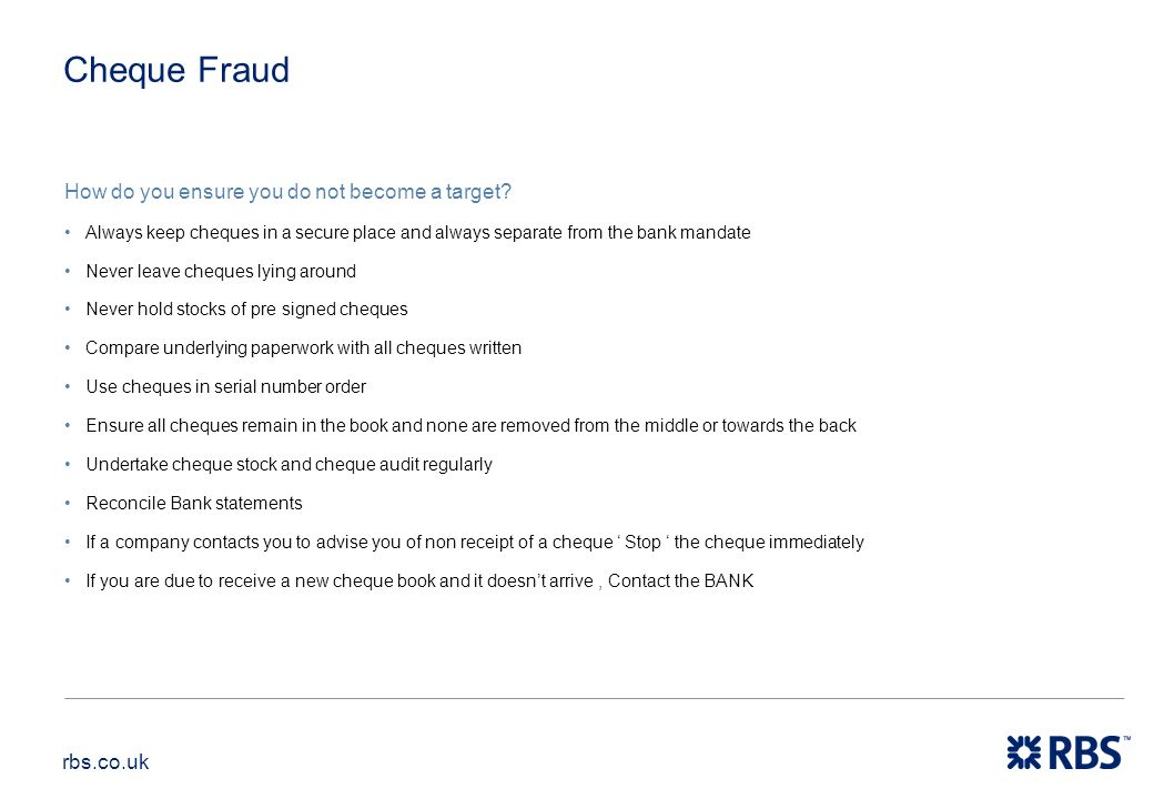 Cheque Fraud How do you ensure you do not become a target