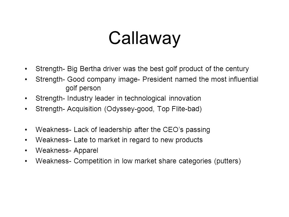 Callaway Strength- Big Bertha driver was the best golf product of the century.