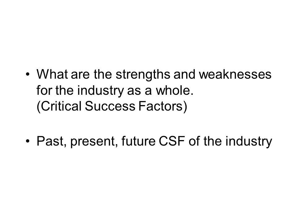 What are the strengths and weaknesses for the industry as a whole