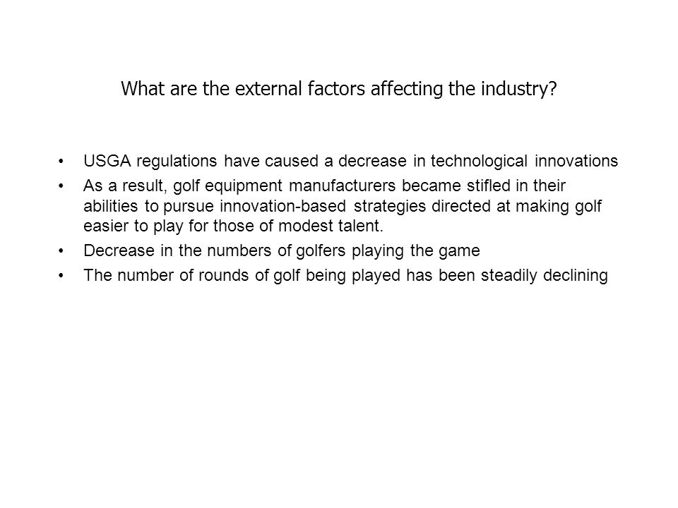 What are the external factors affecting the industry