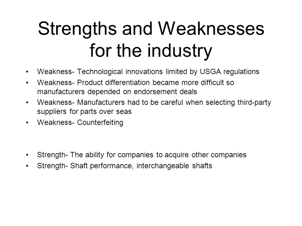 Strengths and Weaknesses for the industry