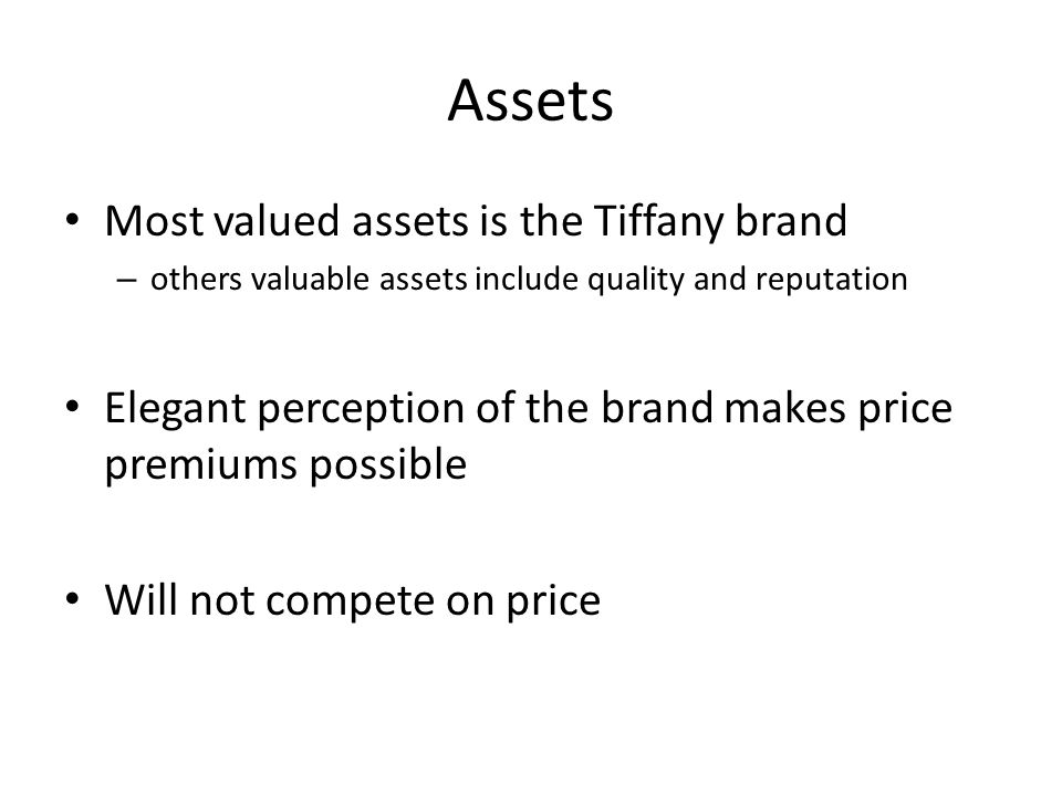 Assets Most valued assets is the Tiffany brand