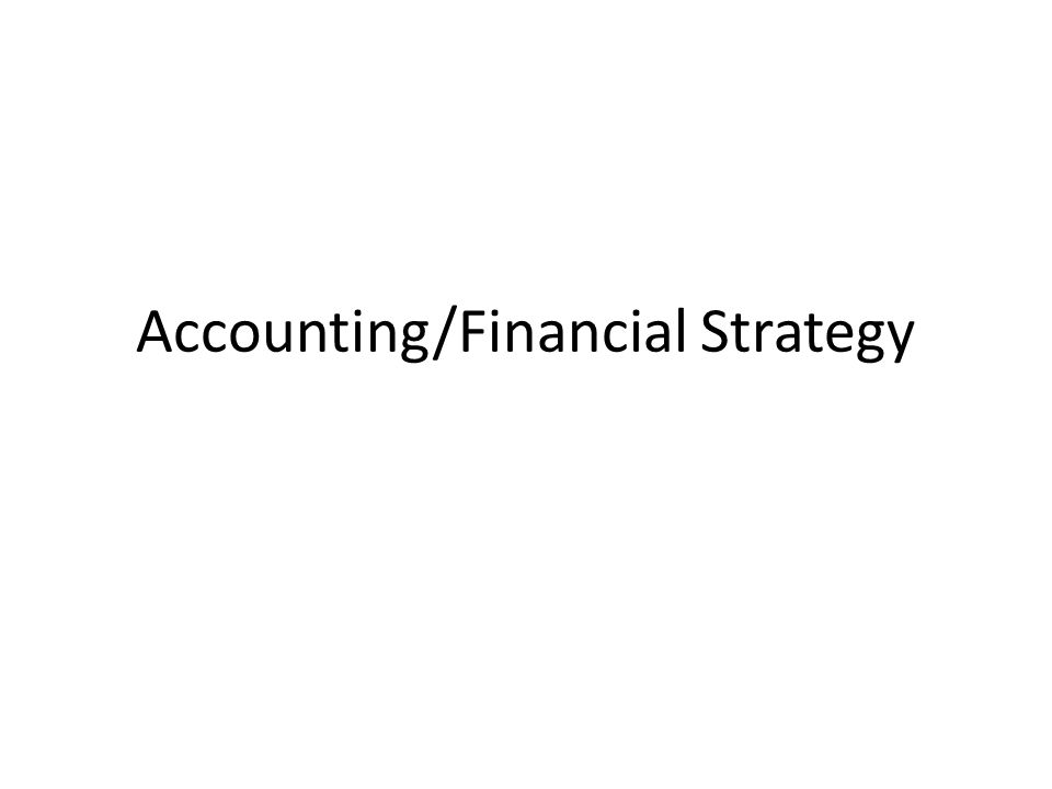 Accounting/Financial Strategy