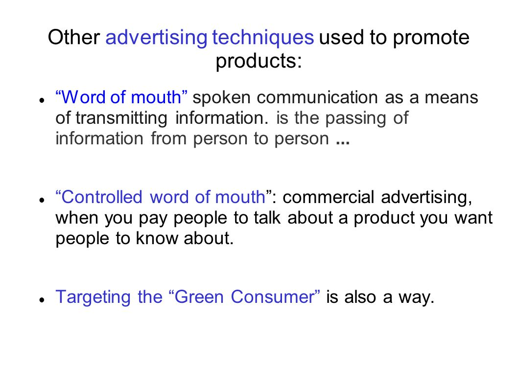 Other advertising techniques used to promote products: