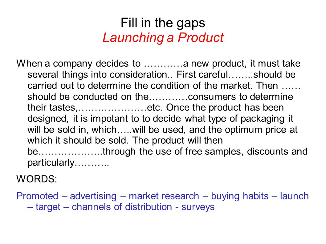 Fill in the gaps Launching a Product