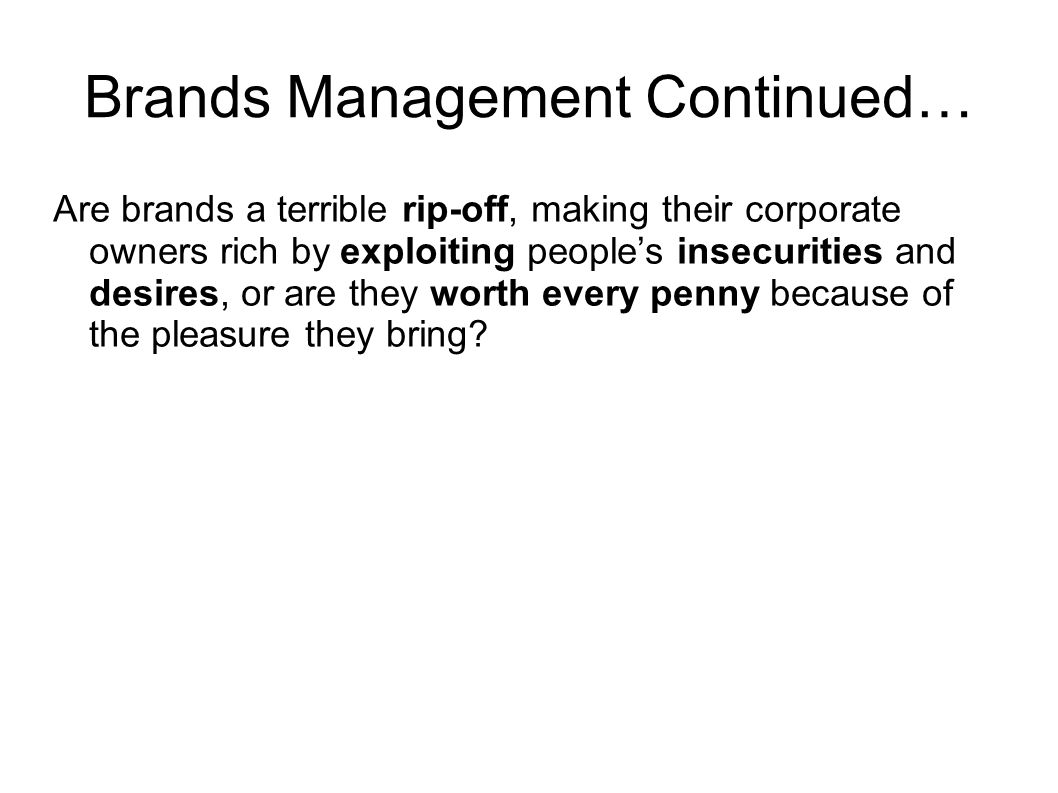 Brands Management Continued…