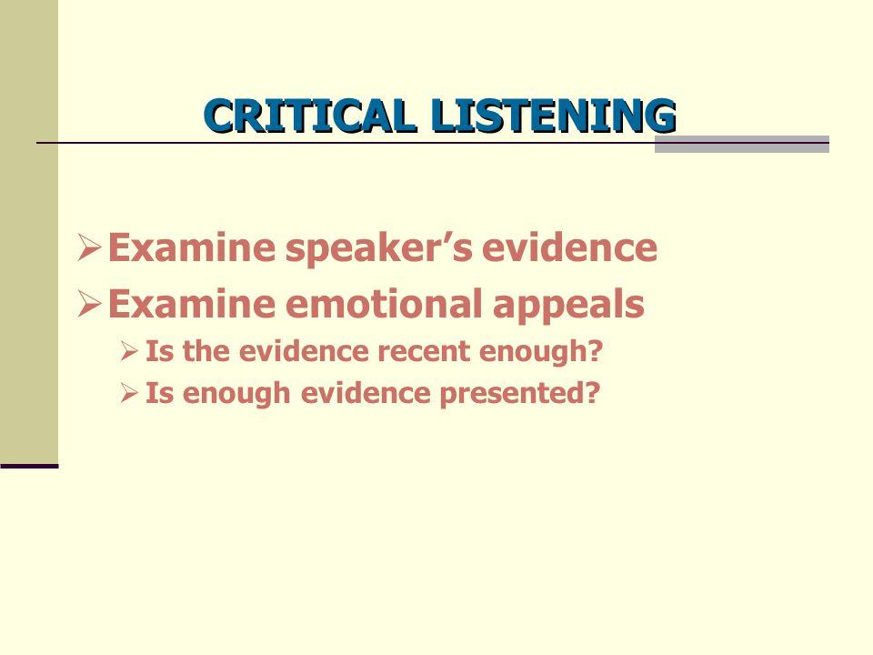 CRITICAL LISTENING Examine speaker's evidence