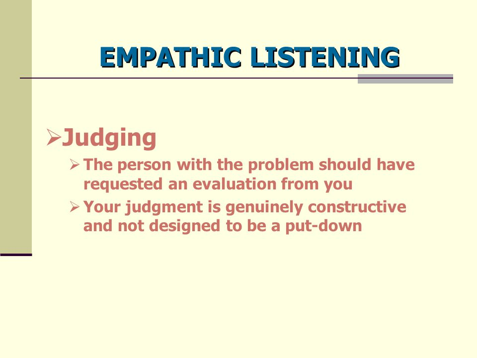 EMPATHIC LISTENING Judging