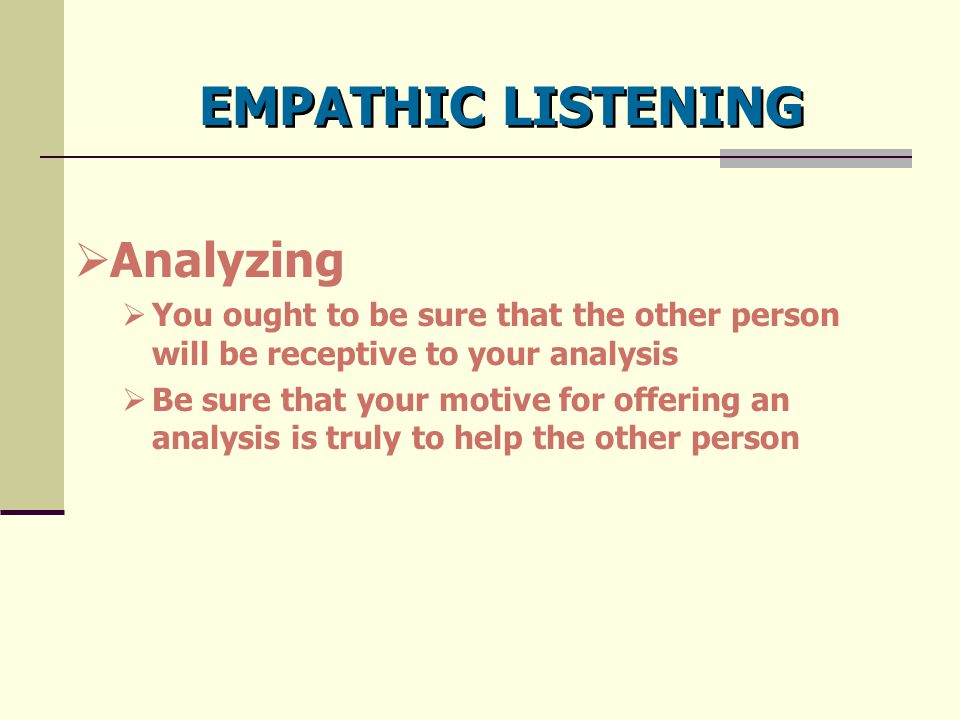 EMPATHIC LISTENING Analyzing