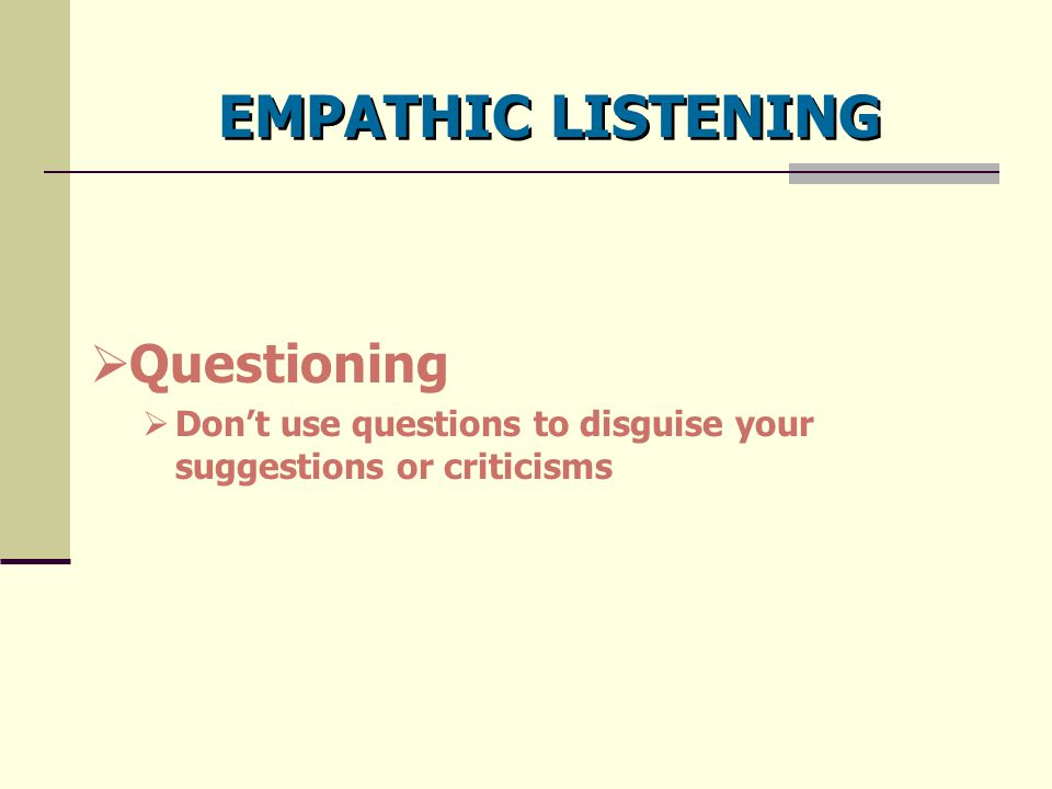 EMPATHIC LISTENING Questioning