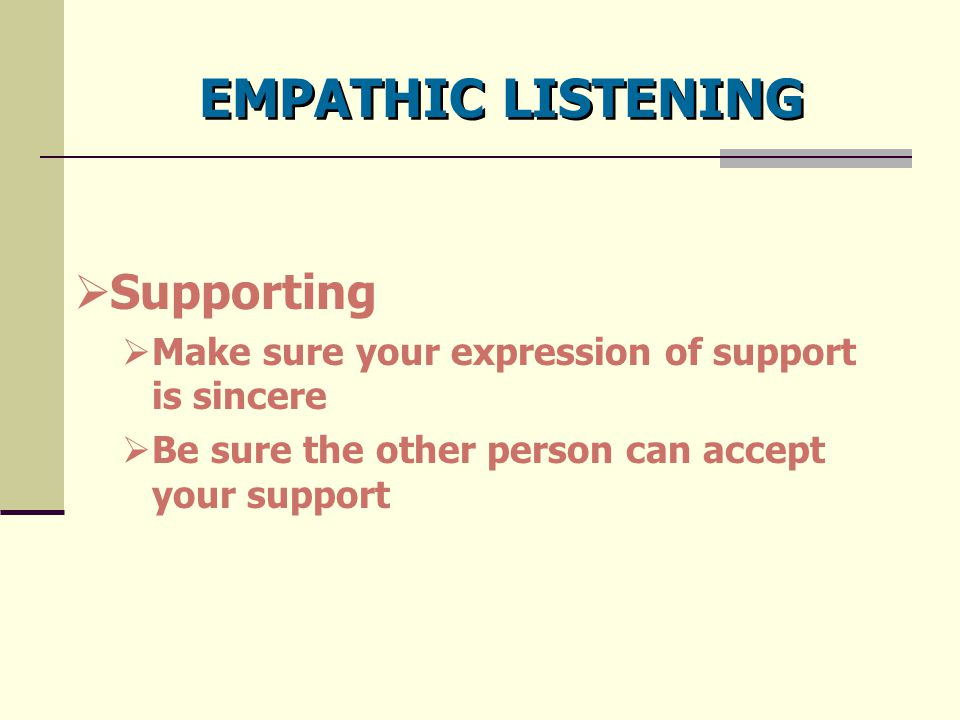 EMPATHIC LISTENING Supporting