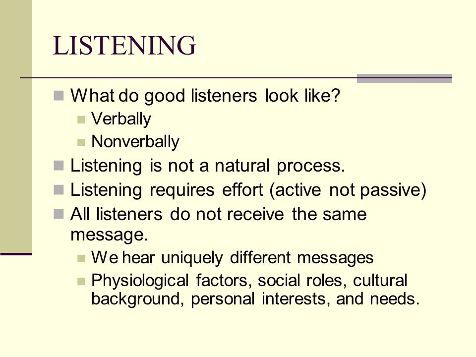 LISTENING What do good listeners look like
