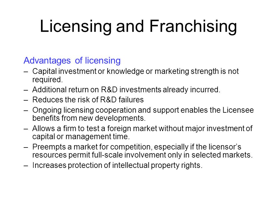 a major advantage about licensing is