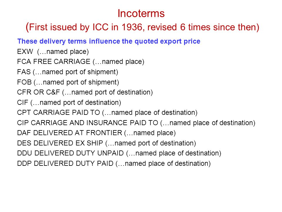 Incoterms (First issued by ICC in 1936, revised 6 times since then)