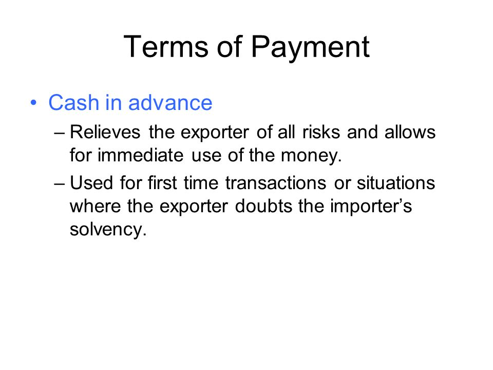 Terms of Payment Cash in advance