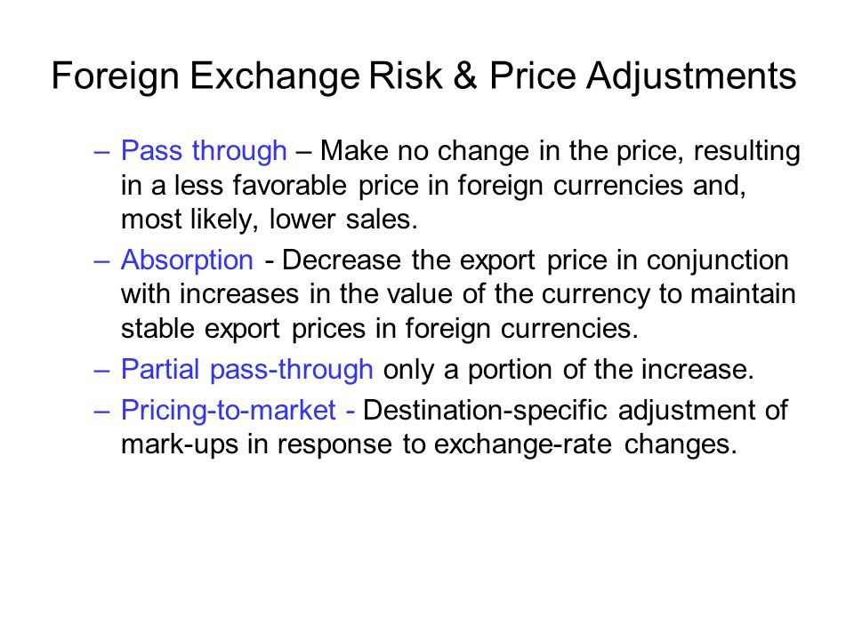 Foreign Exchange Risk & Price Adjustments