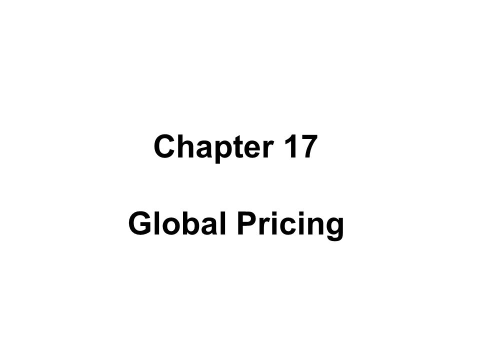 Chapter 17 Global Pricing