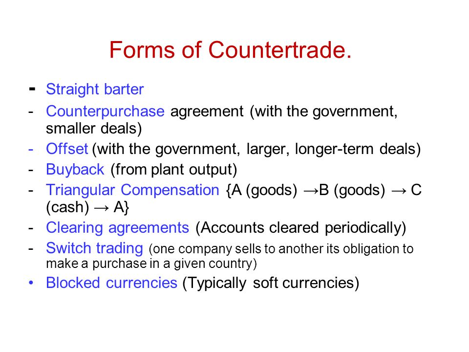 Forms of Countertrade. - Straight barter