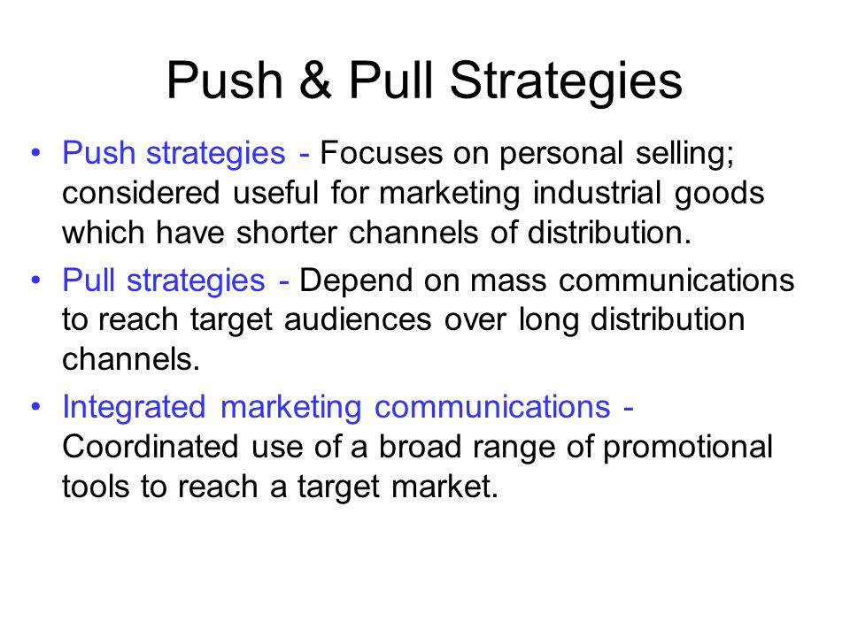 Push & Pull Strategies