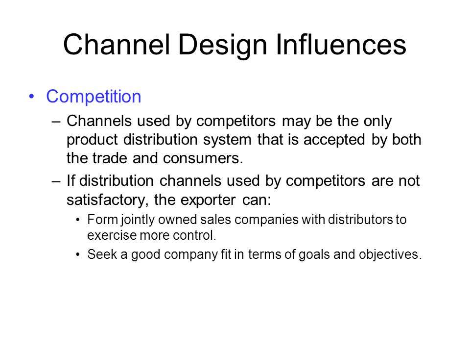 Channel Design Influences