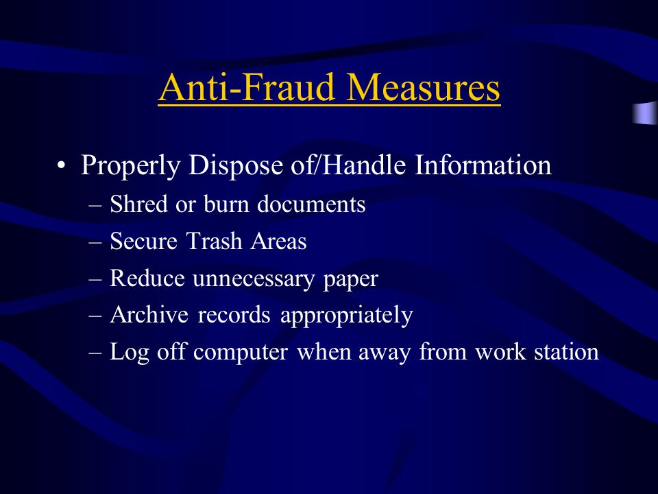 Anti-Fraud Measures Properly Dispose of/Handle Information