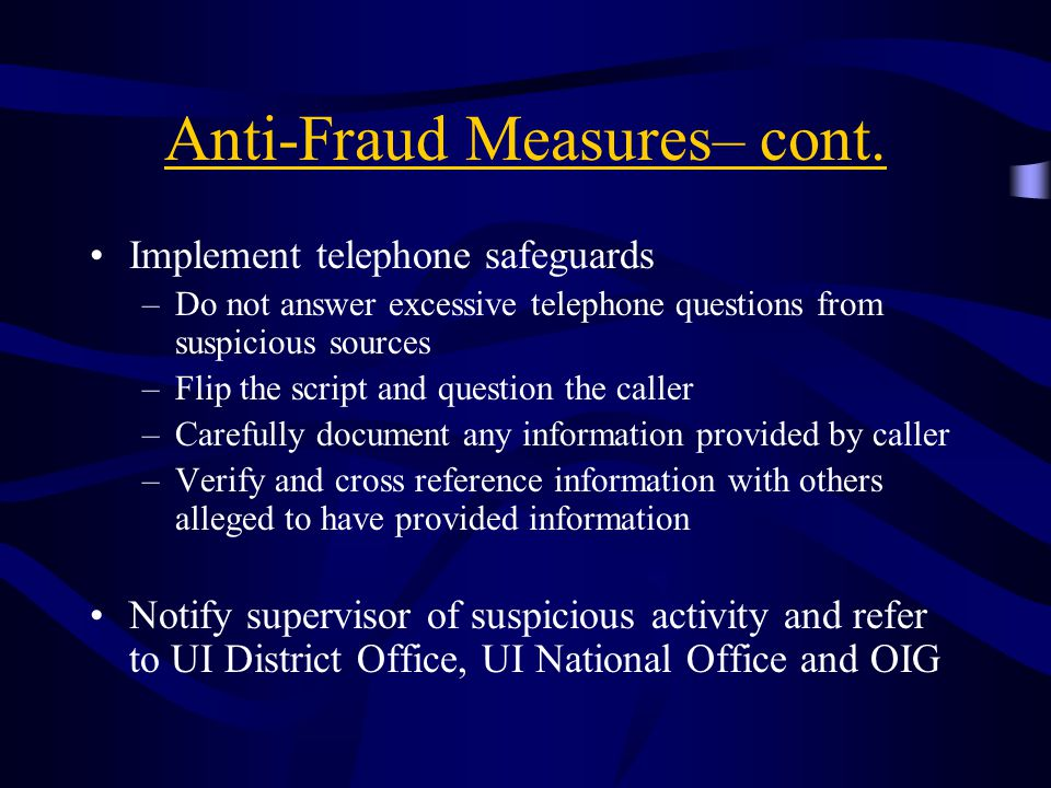 Anti-Fraud Measures– cont.
