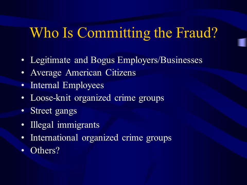 Who Is Committing the Fraud