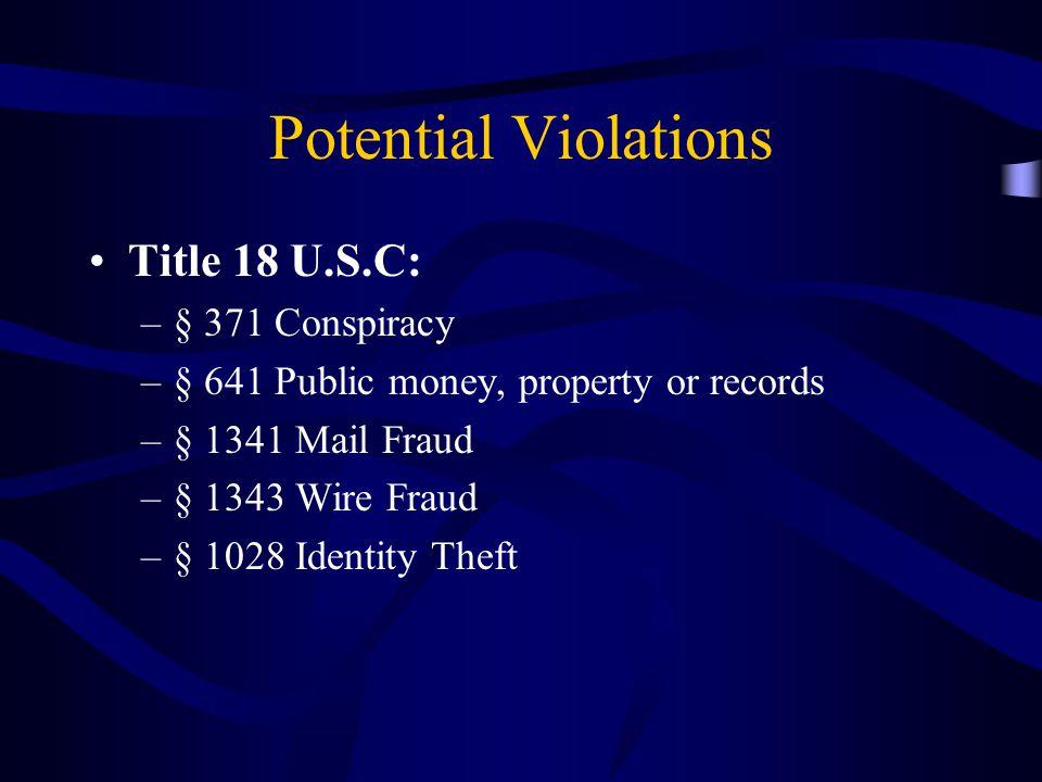 Potential Violations Title 18 U.S.C: § 371 Conspiracy