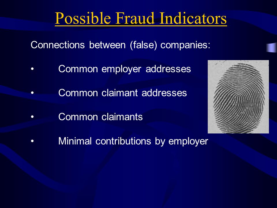 Possible Fraud Indicators