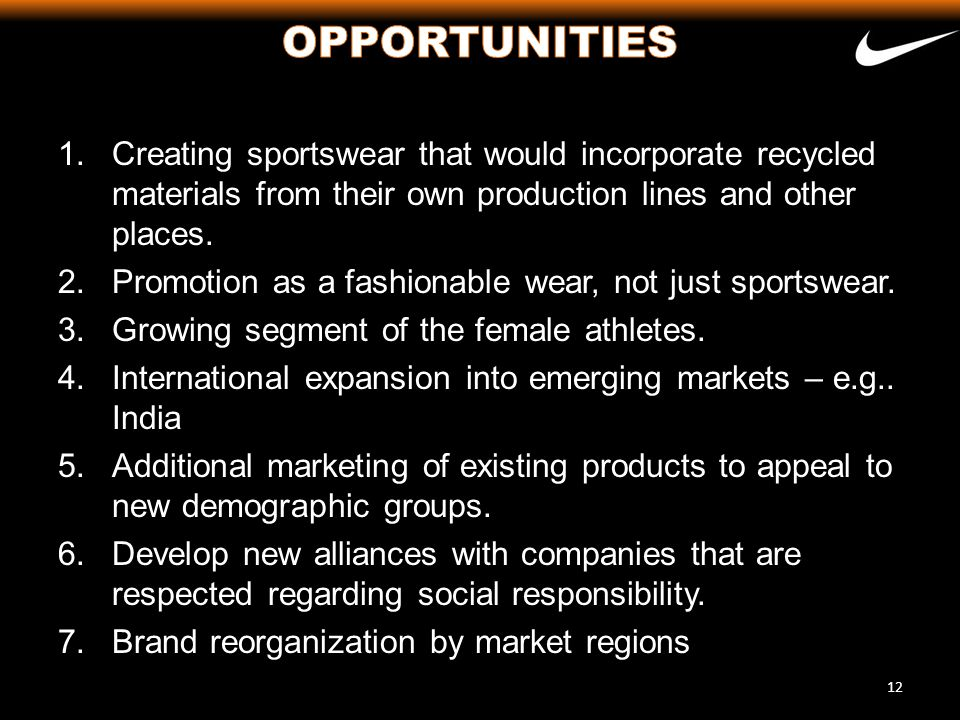 OPPORTUNITIES Creating sportswear that would incorporate recycled materials from their own production lines and other places.