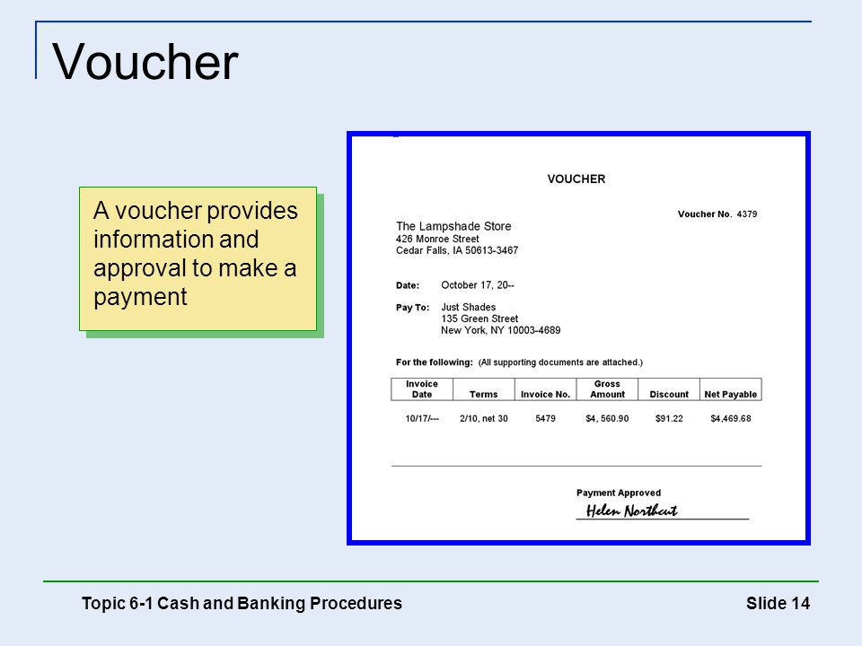 Voucher A voucher provides information and approval to make a payment