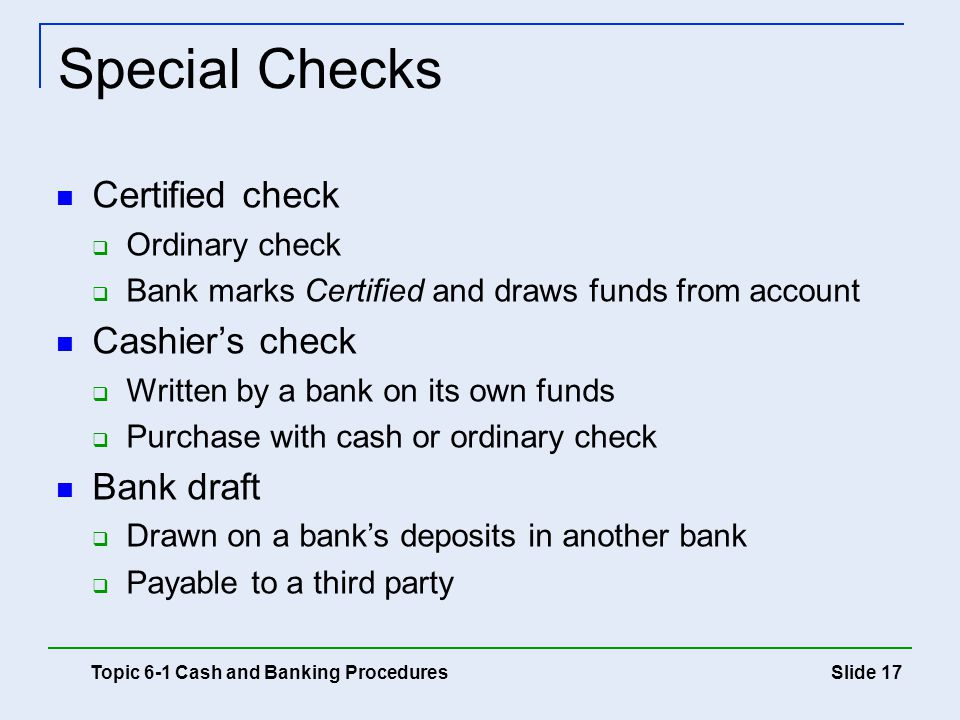 Special Checks Certified check Cashier's check Bank draft