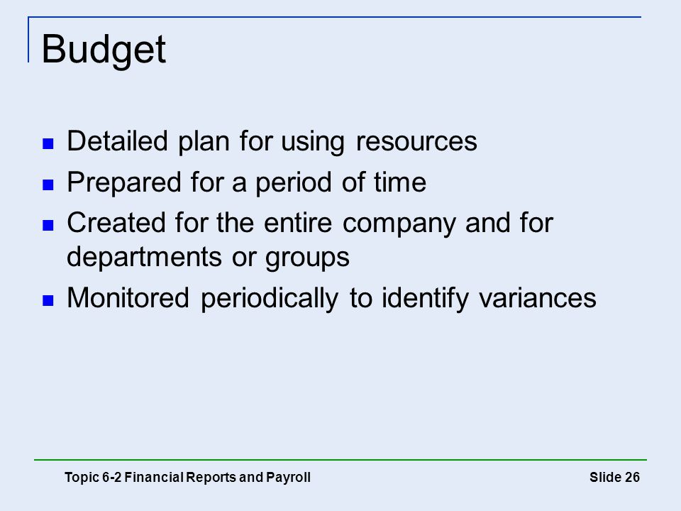 Budget Detailed plan for using resources Prepared for a period of time