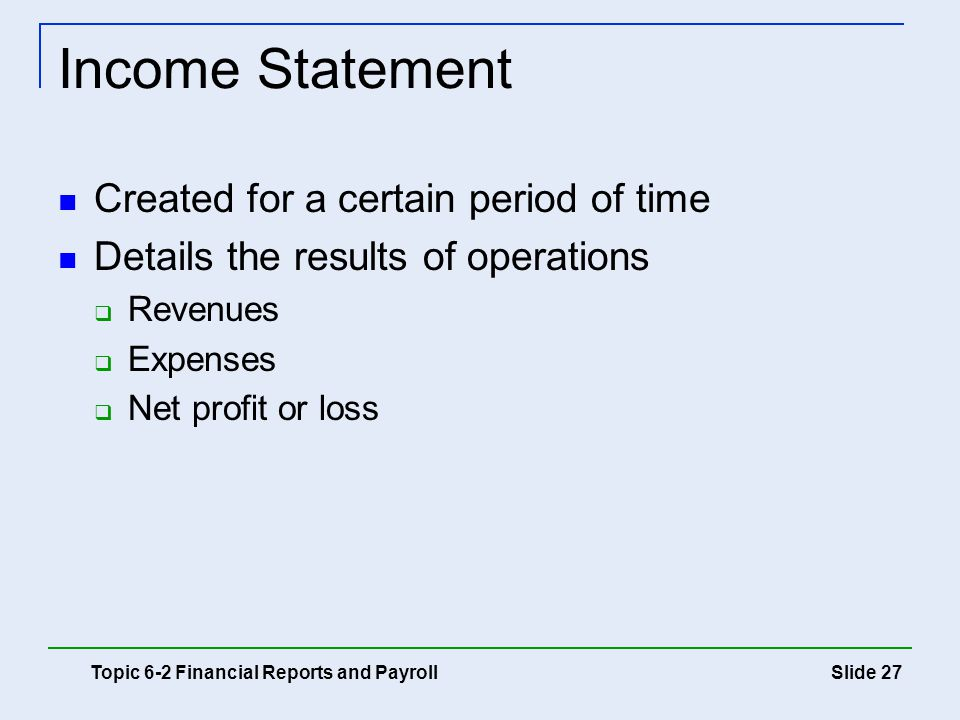 Income Statement Created for a certain period of time