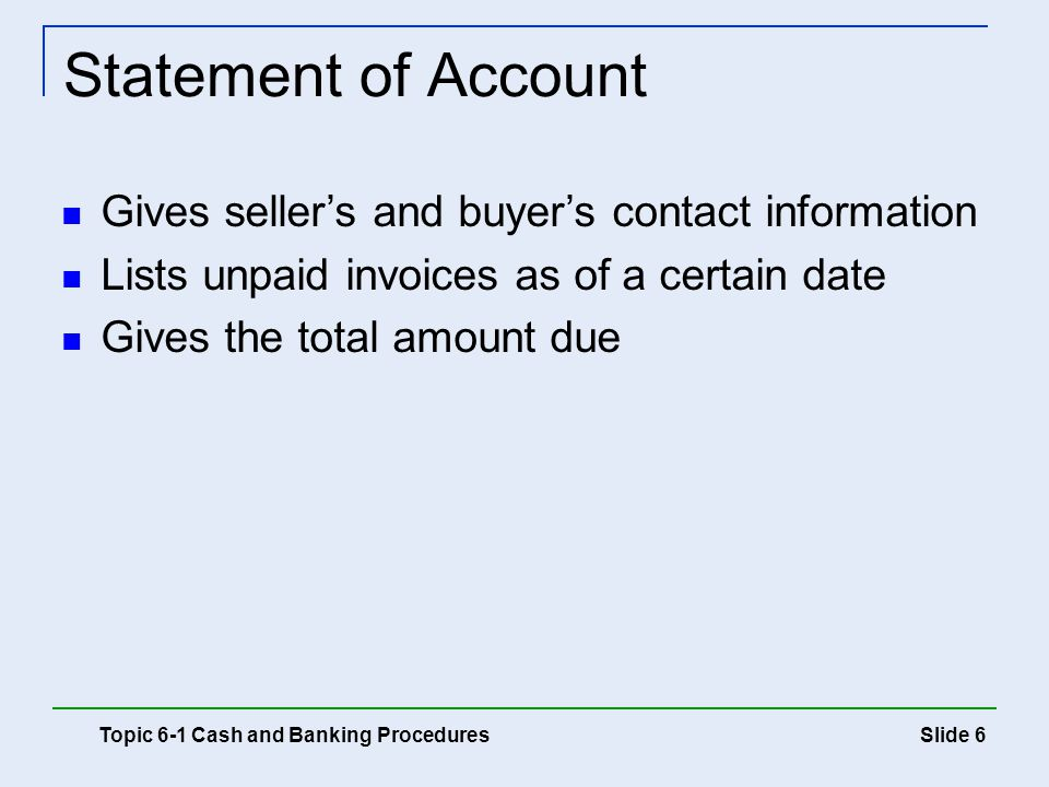 Statement of Account Gives seller's and buyer's contact information. Lists unpaid invoices as of a certain date.