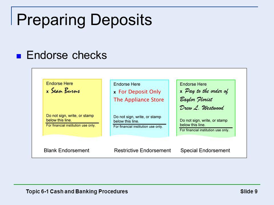 Preparing Deposits Endorse checks