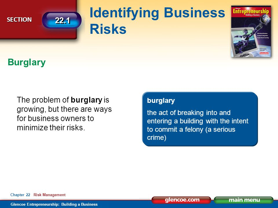Burglary The problem of burglary is growing, but there are ways for business owners to minimize their risks.