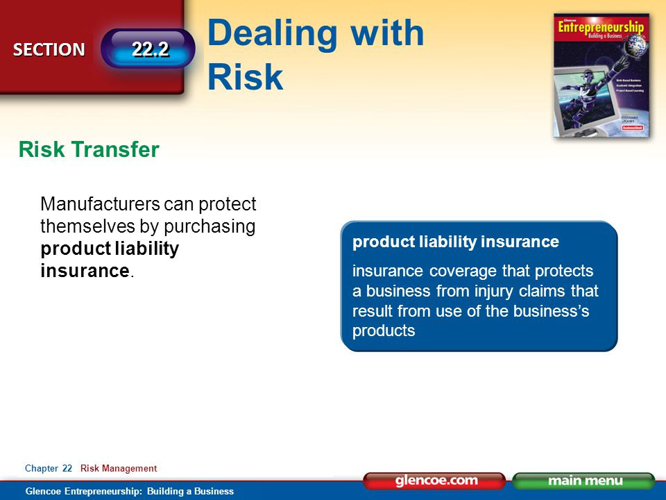 Risk Transfer Manufacturers can protect themselves by purchasing product liability insurance. product liability insurance.