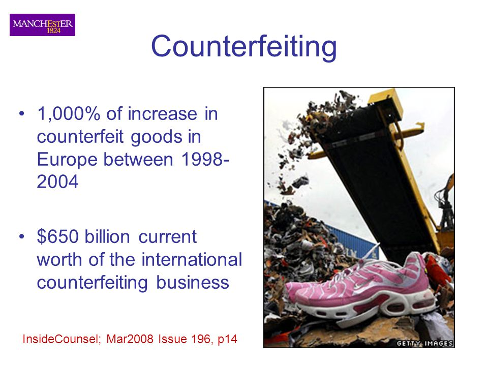 Counterfeiting 1,000% of increase in counterfeit goods in Europe between 1998-2004.