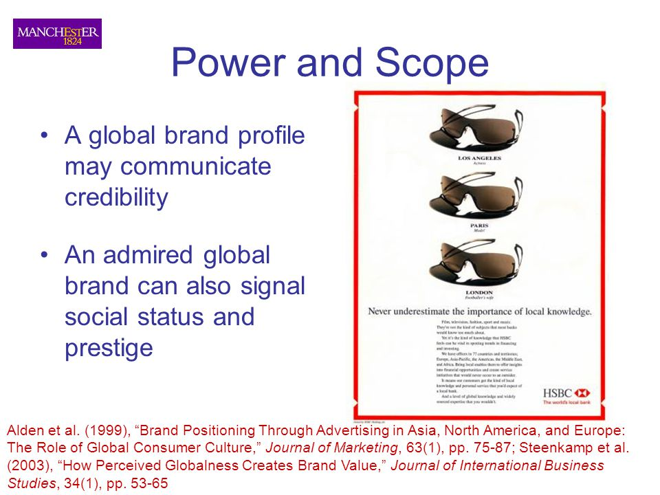 Power and Scope A global brand profile may communicate credibility