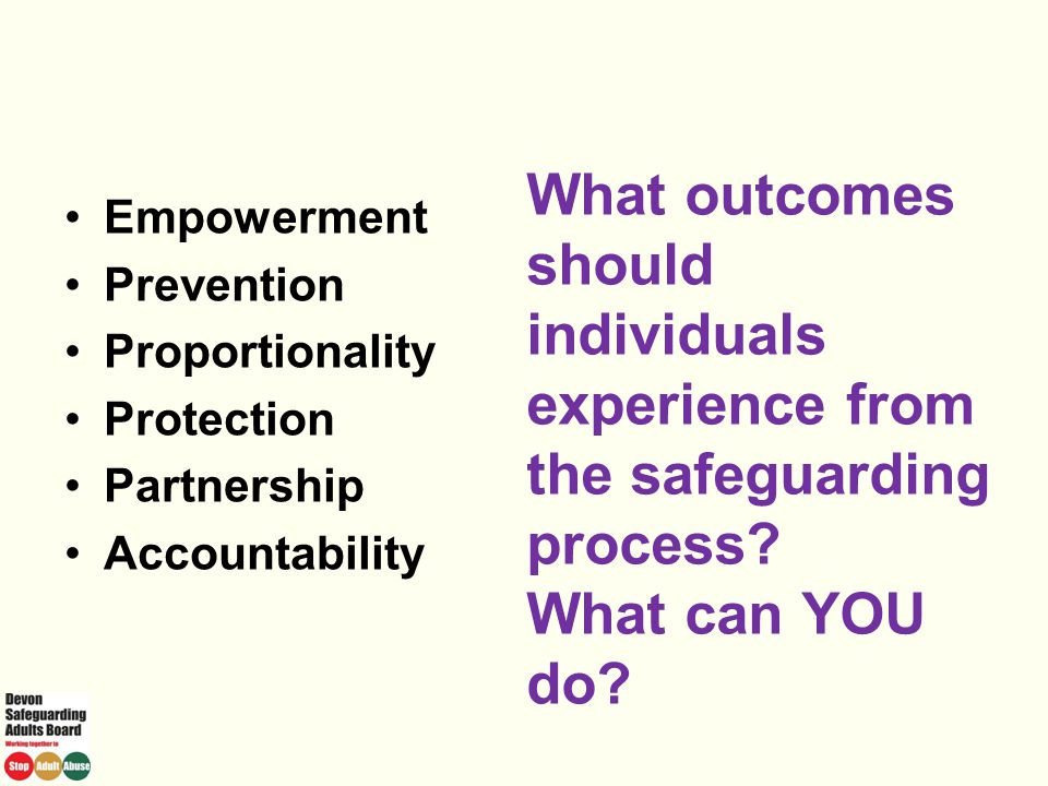Empowerment Prevention. Proportionality. Protection. Partnership. Accountability.