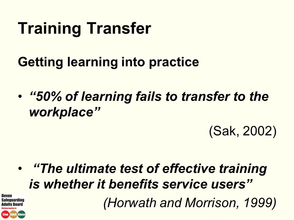 Training Transfer Getting learning into practice