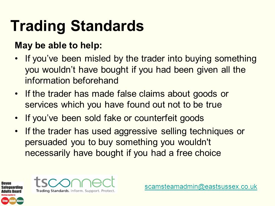 Trading Standards May be able to help: