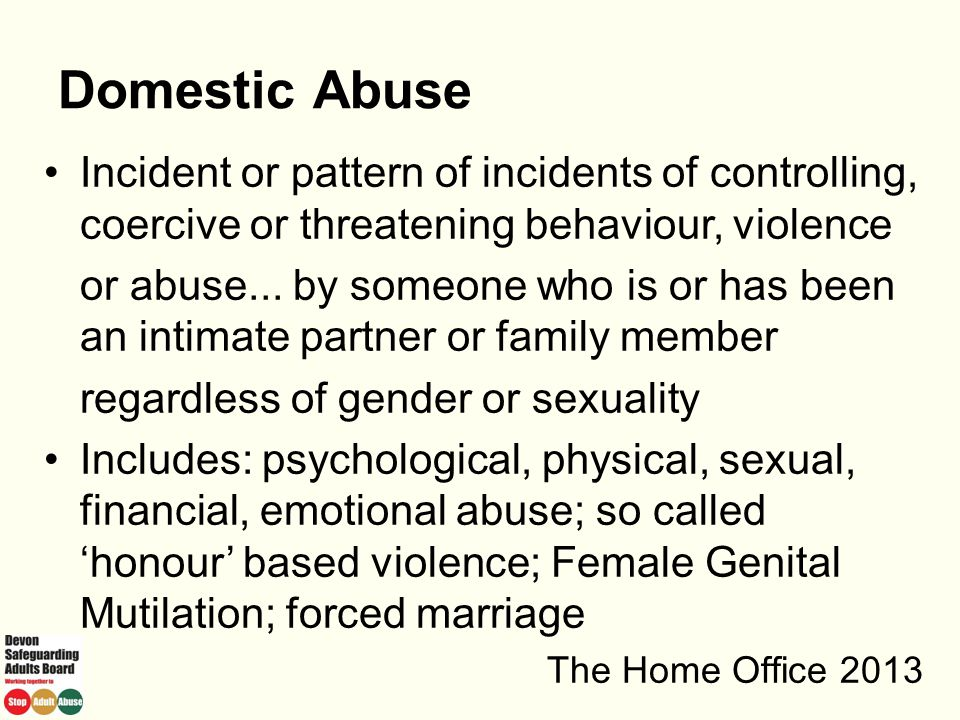Domestic Abuse Incident or pattern of incidents of controlling, coercive or threatening behaviour, violence.