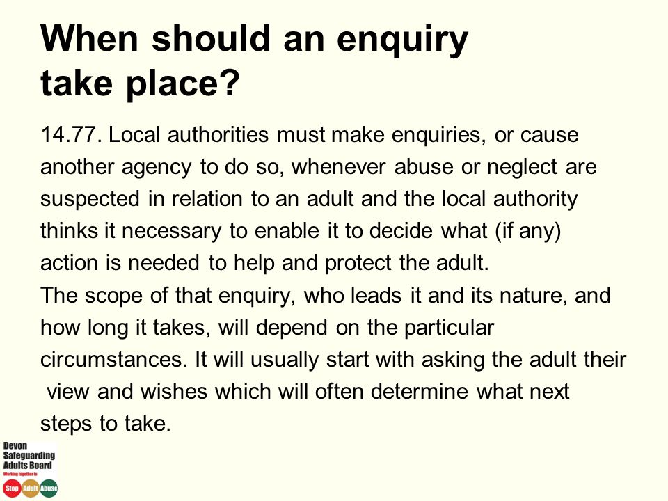 When should an enquiry take place