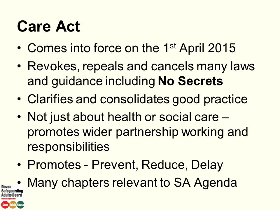 Care Act Comes into force on the 1st April 2015